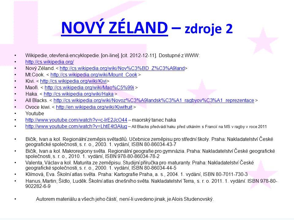 NOVÝ ZÉLAND – zdroje 2 Wikipedie, otevřená encyklopedie. [on-line]. [cit. 2012-12-11]. Dostupné z WWW: